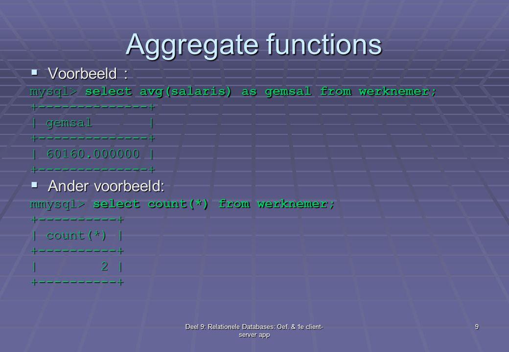 Deel 9: Relationele Databases: Oef.& 1e client- server app 10 Opgaven (aggregate functions)  10.