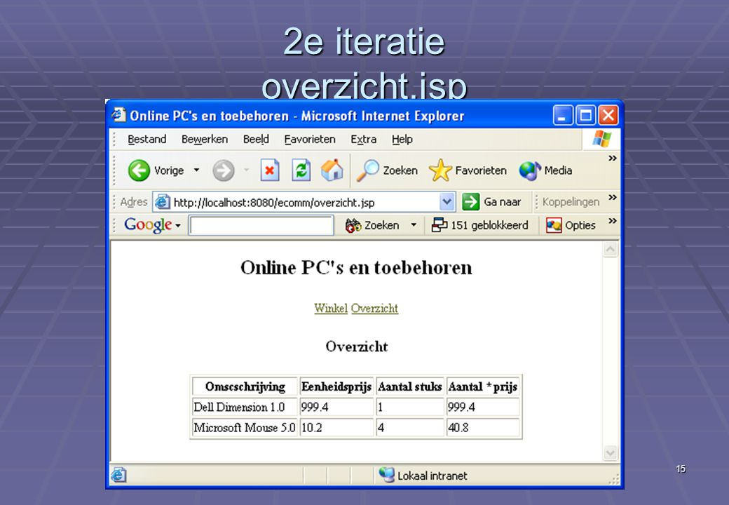 Deel XIII Eerste echte e-commerce applicatie (iteraties + impl ) 15 2e iteratie overzicht.jsp
