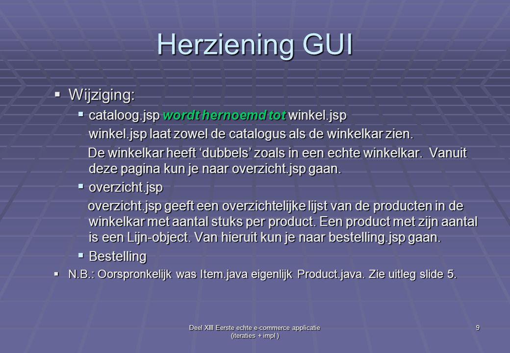 Deel XIII Eerste echte e-commerce applicatie (iteraties + impl ) 20 3e iteratie: bestelling-pagina