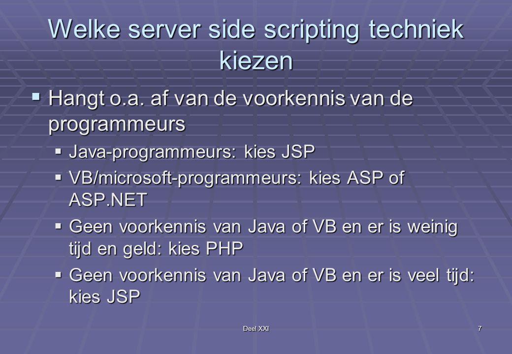 Deel XXI7 Welke server side scripting techniek kiezen  Hangt o.a.