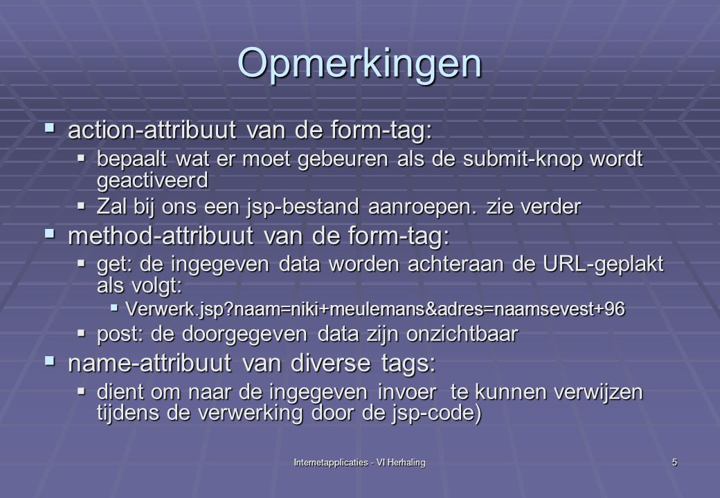 Internetapplicaties - VI Herhaling26 Opmerkingen  for(int i=0 ; i < list.size() ; i++)  size() behoort ook to de List interface.