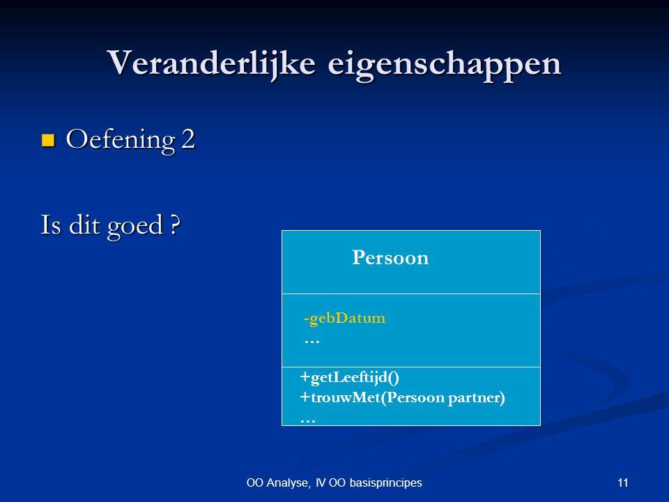 11OO Analyse, IV OO basisprincipes Veranderlijke eigenschappen Oefening 2 Oefening 2 Is dit goed .