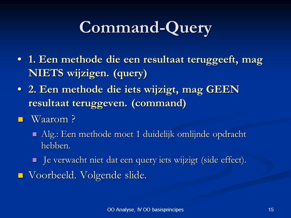 15OO Analyse, IV OO basisprincipes Command-Query 1.