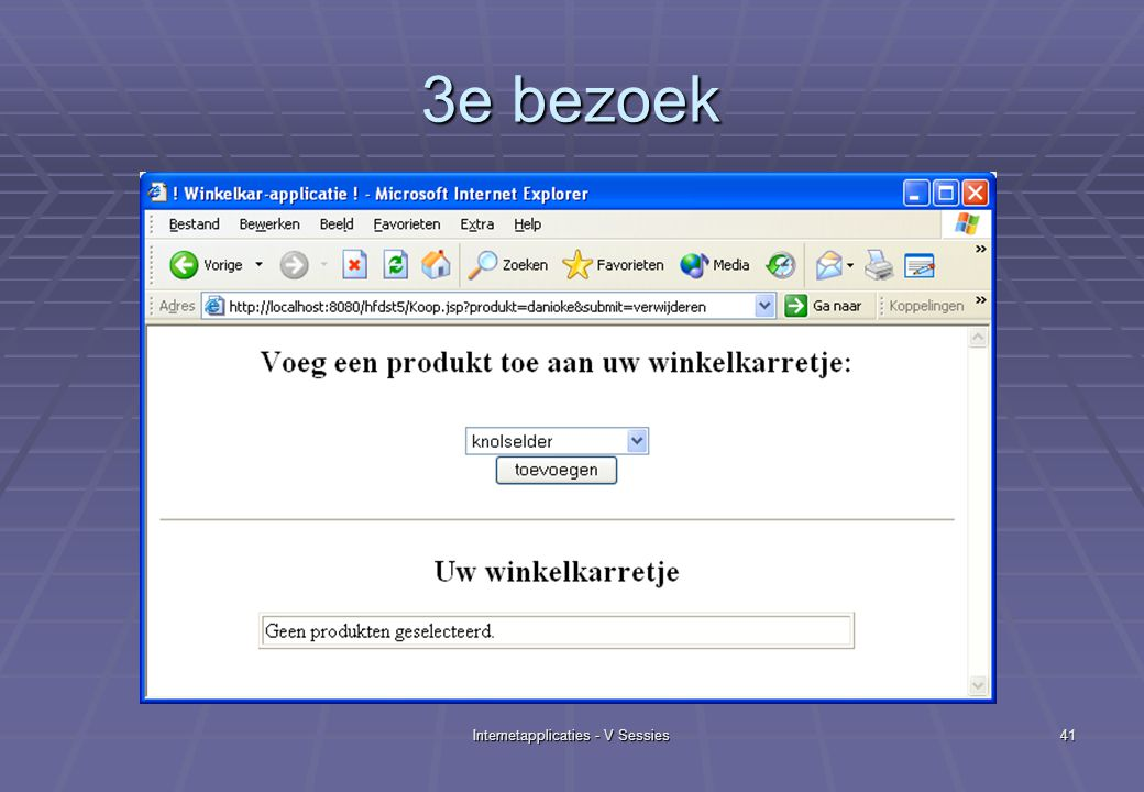 Internetapplicaties - V Sessies41 3e bezoek