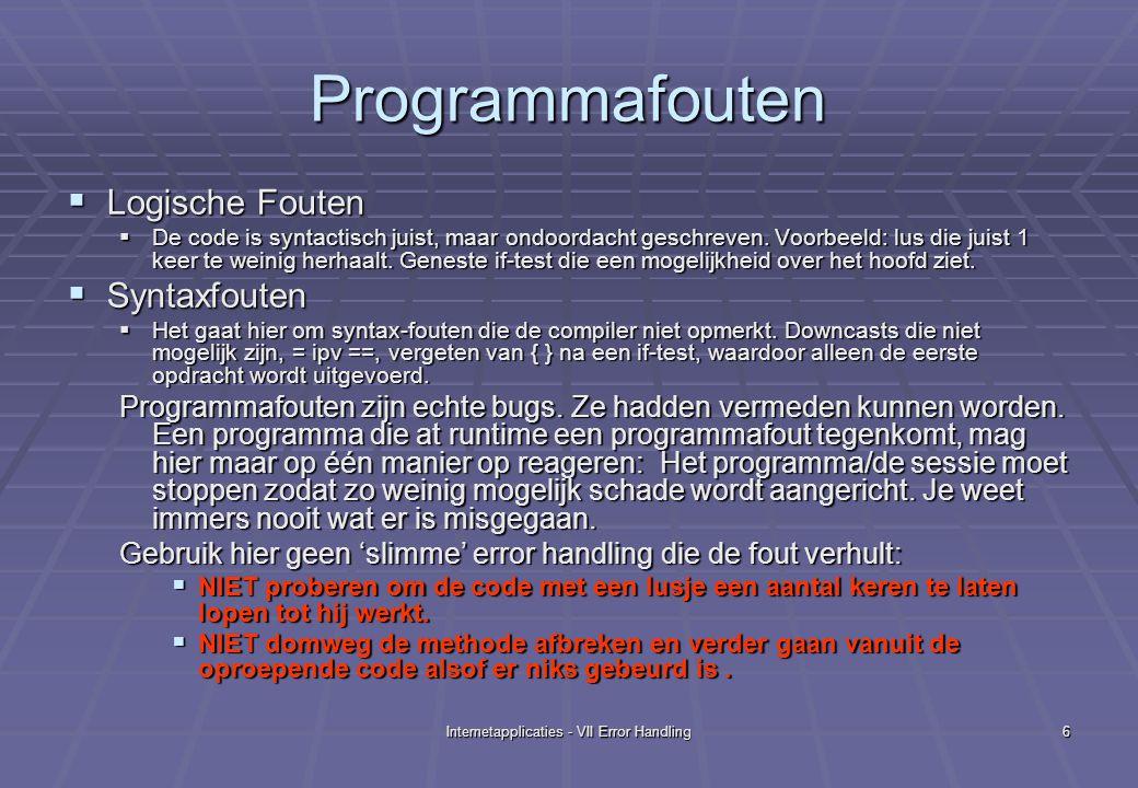 Internetapplicaties - VII Error Handling7 Java Exceptions  Syntactisch gezien, gaan Java Exceptions niet alleen over 'fouten'.