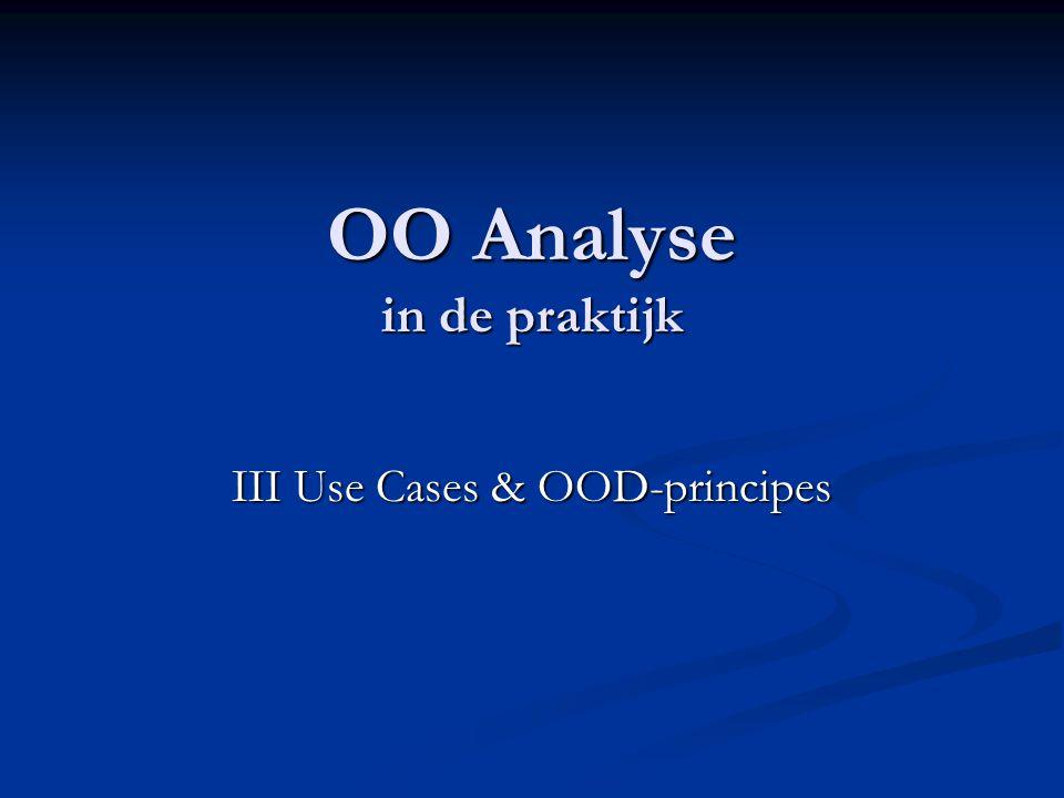 2 OO Analyse, III Use Cases & OOD- principes Boeken/tutorials: UML for JAVA Programmers UML for JAVA Programmers (Robert C.