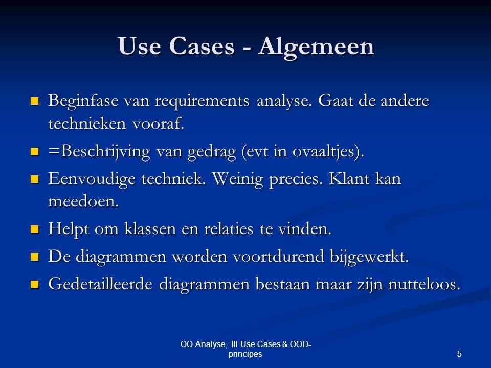 6 OO Analyse, III Use Cases & OOD- principes Use Cases: Voorbeeld primary course Context: de producten van een winkelbezoeker passeren langs de kassierster.
