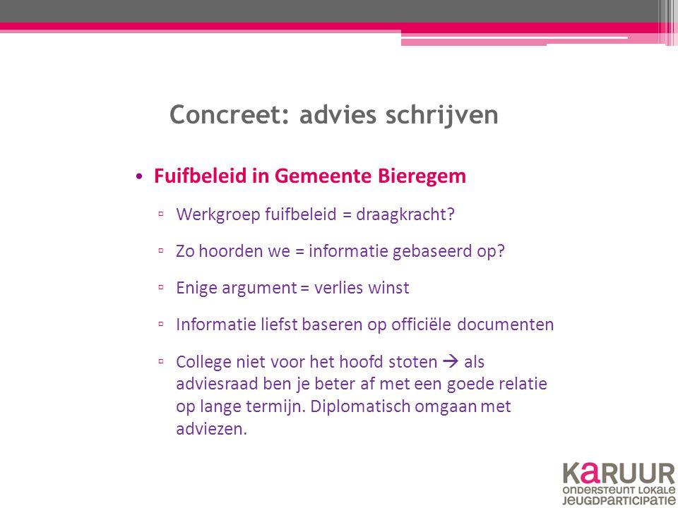 Concreet: advies schrijven Fuifbeleid in Gemeente Bieregem ▫ Werkgroep fuifbeleid = draagkracht? ▫ Zo hoorden we = informatie gebaseerd op? ▫ Enige ar