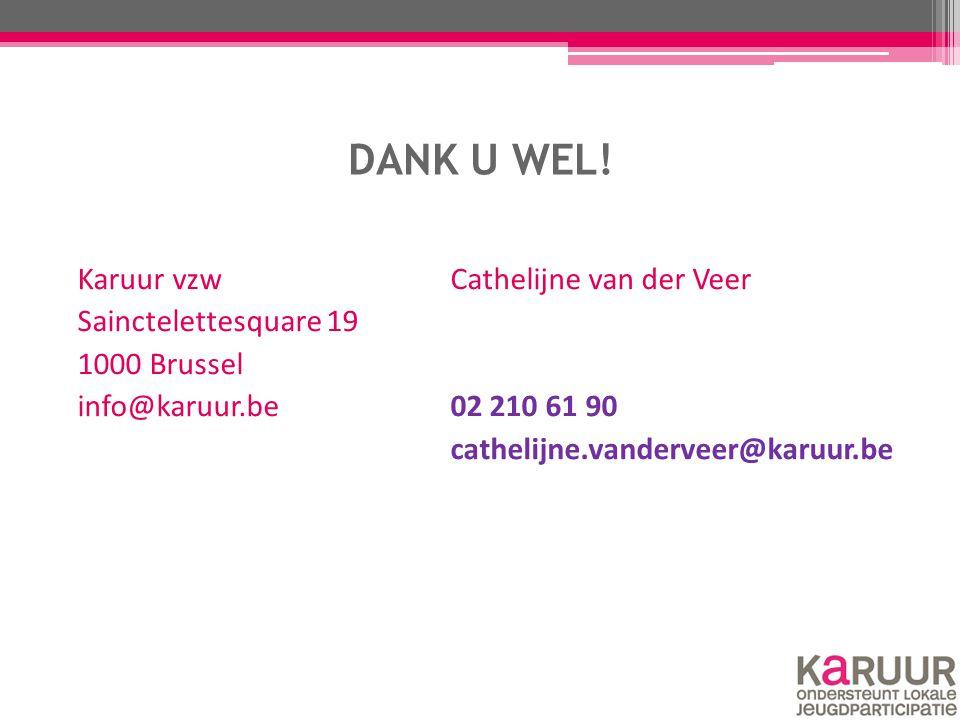 DANK U WEL! Karuur vzwCathelijne van der Veer Sainctelettesquare 19 1000 Brussel info@karuur.be02 210 61 90 cathelijne.vanderveer@karuur.be