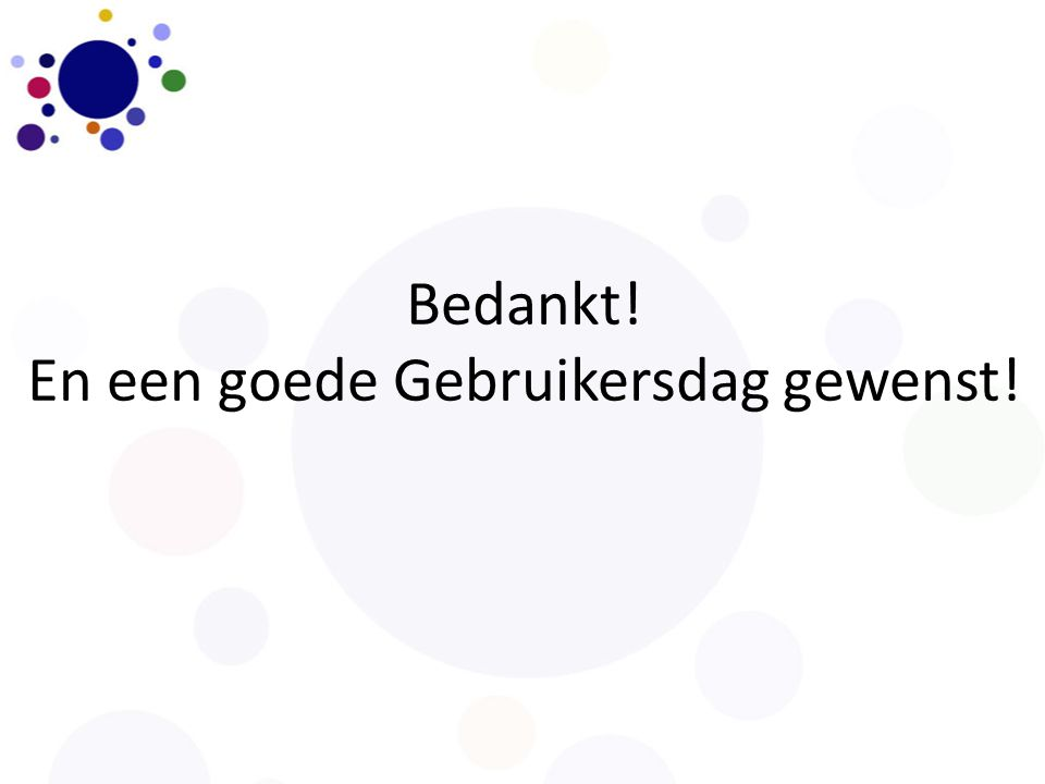 Bedankt! En een goede Gebruikersdag gewenst!