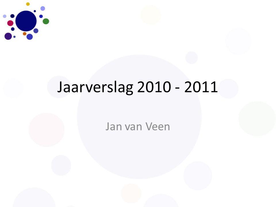 Jaarverslag 2010 - 2011 Jan van Veen