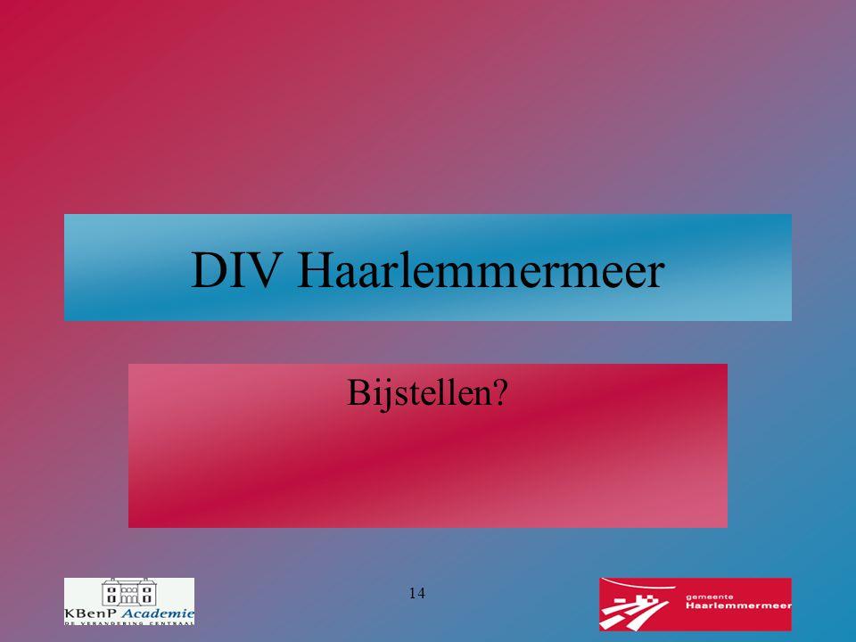 14 DIV Haarlemmermeer Bijstellen?