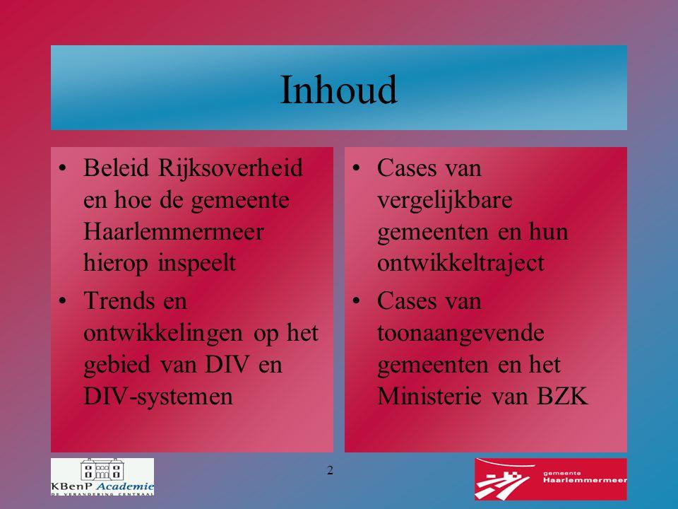 2 Inhoud Beleid Rijksoverheid en hoe de gemeente Haarlemmermeer hierop inspeelt Trends en ontwikkelingen op het gebied van DIV en DIV-systemen Cases v