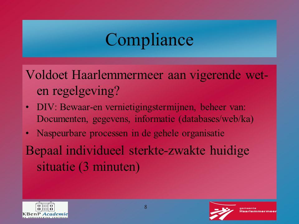 8 Compliance Voldoet Haarlemmermeer aan vigerende wet- en regelgeving? DIV: Bewaar-en vernietigingstermijnen, beheer van: Documenten, gegevens, inform