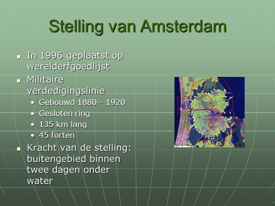 Stelling van Amsterdam In 1996 geplaatst op werelderfgoedlijst In 1996 geplaatst op werelderfgoedlijst Militaire verdedigingslinie Militaire verdedigi