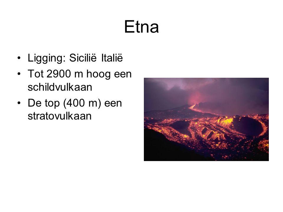 Etna Ligging: Sicilië Italië Tot 2900 m hoog een schildvulkaan De top (400 m) een stratovulkaan
