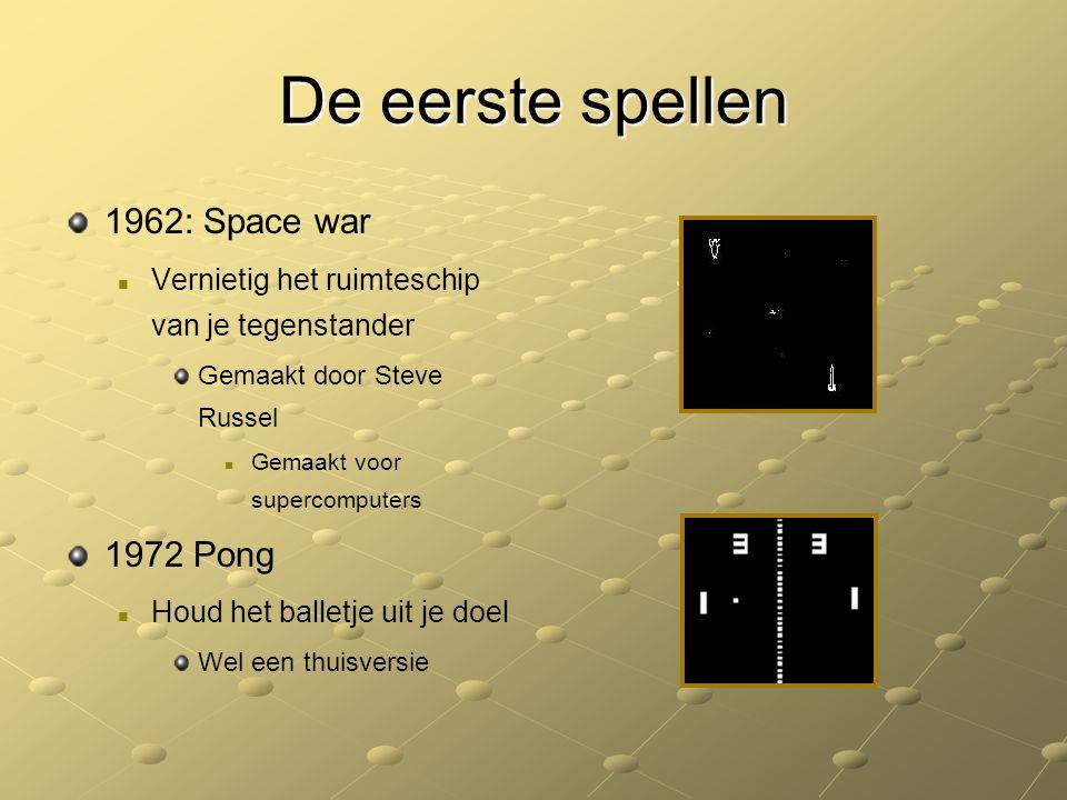 De eerste spellen 1962: Space war Vernietig het ruimteschip van je tegenstander Gemaakt door Steve Russel Gemaakt voor supercomputers 1972 Pong Houd het balletje uit je doel Wel een thuisversie