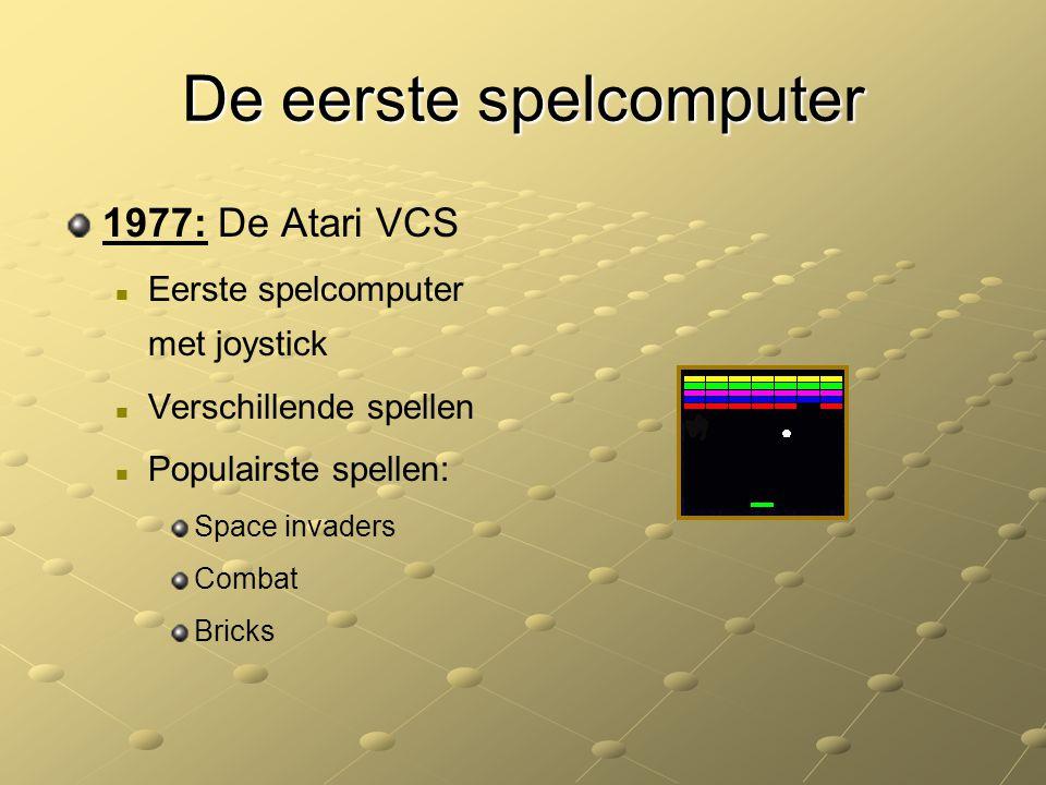 De eerste spelcomputer 1977: De Atari VCS Eerste spelcomputer met joystick Verschillende spellen Populairste spellen: Space invaders Combat Bricks