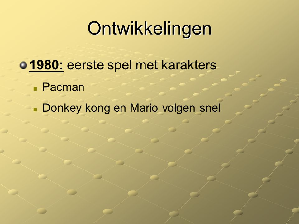 Ontwikkelingen 1980: eerste spel met karakters Pacman Donkey kong en Mario volgen snel