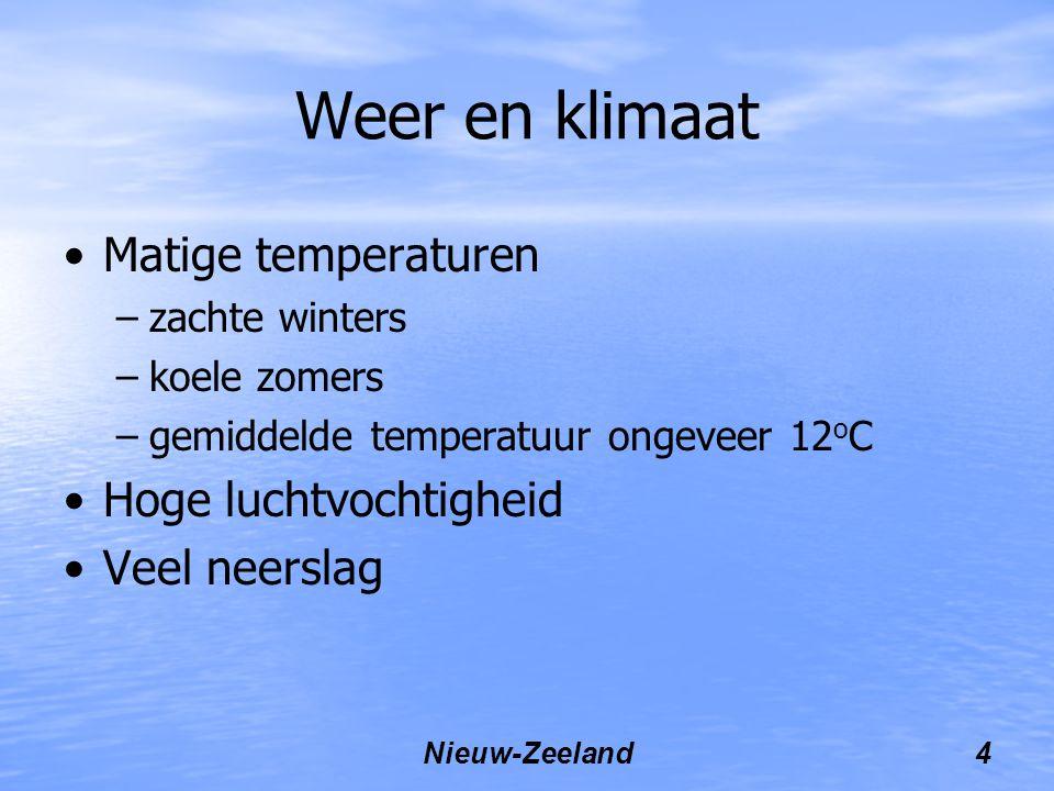 Nieuw-Zeeland4 Weer en klimaat Matige temperaturen –zachte winters –koele zomers –gemiddelde temperatuur ongeveer 12 o C Hoge luchtvochtigheid Veel neerslag