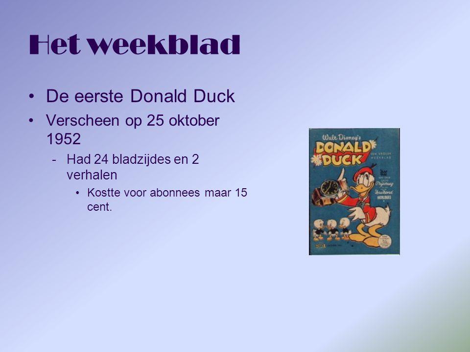 Het weekblad De eerste Donald Duck Verscheen op 25 oktober 1952 -Had 24 bladzijdes en 2 verhalen Kostte voor abonnees maar 15 cent.