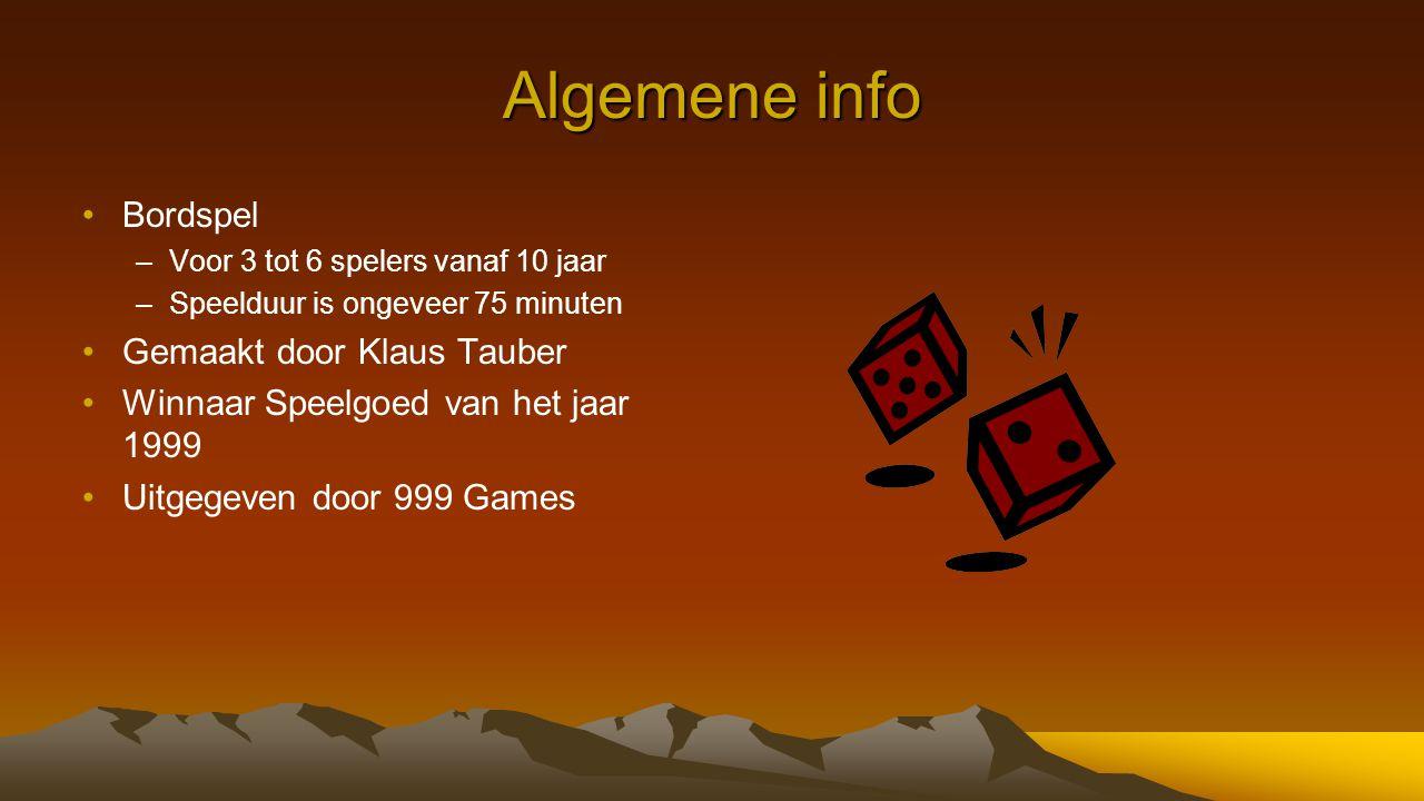 Algemene info Bordspel –Voor 3 tot 6 spelers vanaf 10 jaar –Speelduur is ongeveer 75 minuten Gemaakt door Klaus Tauber Winnaar Speelgoed van het jaar 1999 Uitgegeven door 999 Games