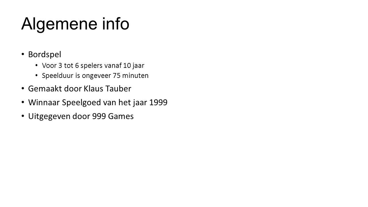 Algemene info Bordspel Voor 3 tot 6 spelers vanaf 10 jaar Speelduur is ongeveer 75 minuten Gemaakt door Klaus Tauber Winnaar Speelgoed van het jaar 1999 Uitgegeven door 999 Games