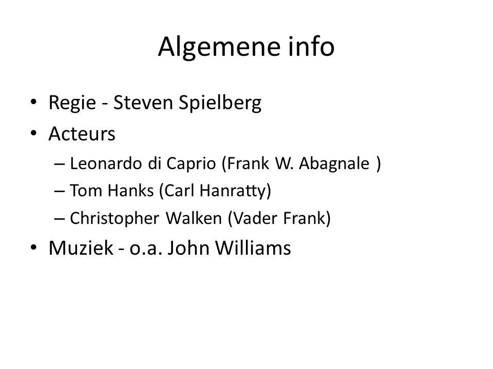 Algemene info Regie - Steven Spielberg Acteurs – Leonardo di Caprio (Frank W.