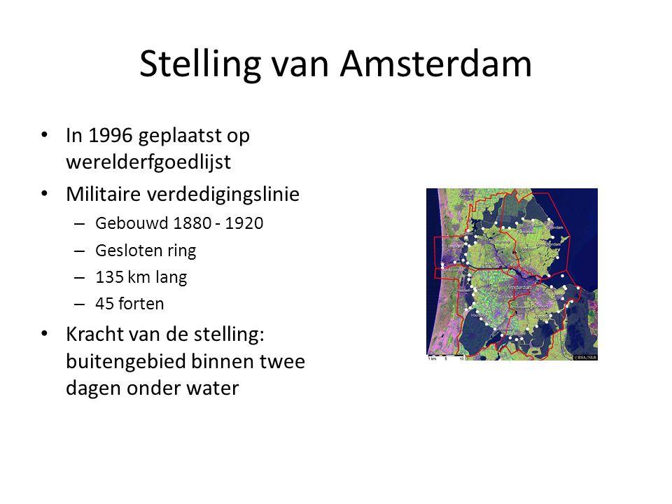 Stelling van Amsterdam In 1996 geplaatst op werelderfgoedlijst Militaire verdedigingslinie – Gebouwd 1880 - 1920 – Gesloten ring – 135 km lang – 45 fo