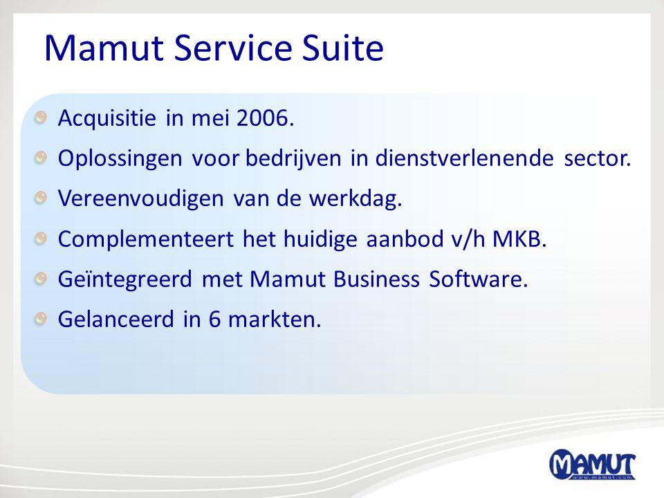 Mamut Service Suite Acquisitie in mei 2006. Oplossingen voor bedrijven in dienstverlenende sector. Vereenvoudigen van de werkdag. Complementeert het h