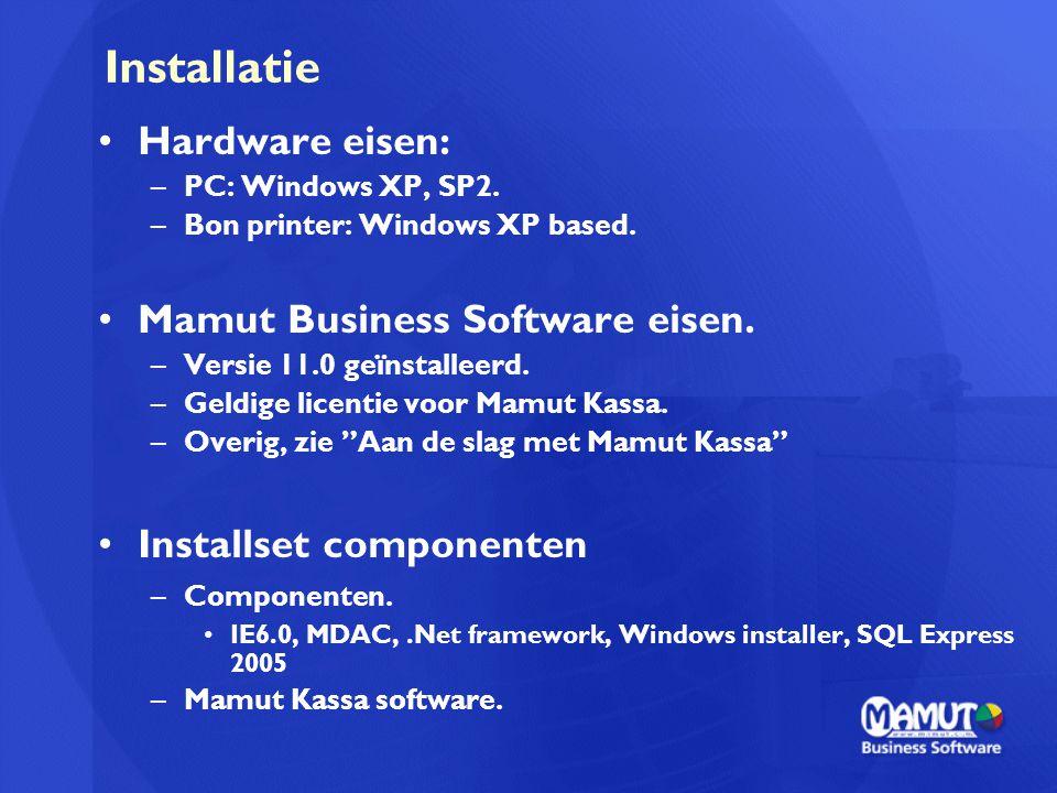 Installatie Hardware eisen: –PC: Windows XP, SP2. –Bon printer: Windows XP based. Mamut Business Software eisen. –Versie 11.0 geïnstalleerd. –Geldige