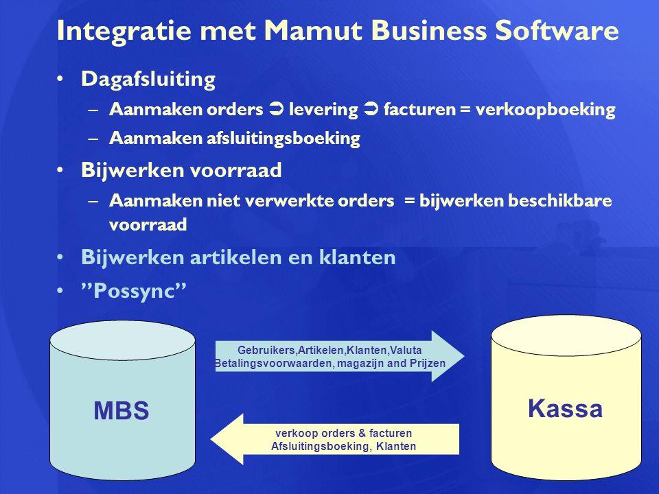 Integratie met Mamut Business Software Dagafsluiting –Aanmaken orders  levering  facturen = verkoopboeking –Aanmaken afsluitingsboeking Bijwerken vo
