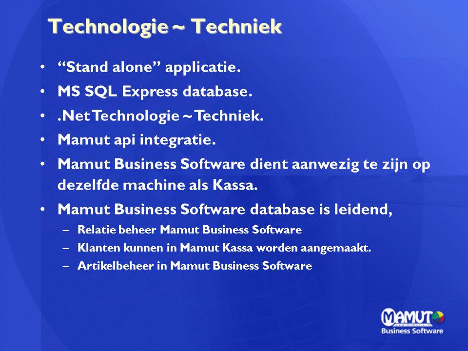 "Technologie ~ Techniek ""Stand alone"" applicatie. MS SQL Express database..Net Technologie ~ Techniek. Mamut api integratie. Mamut Business Software di"