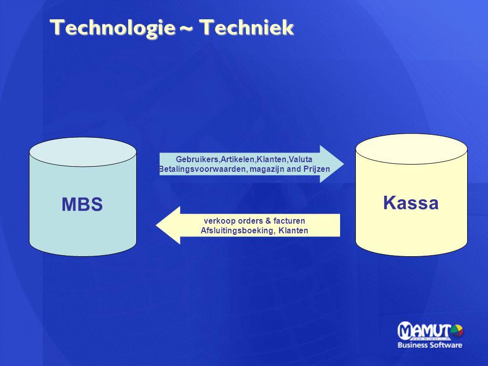 Technologie ~ Techniek MBS Kassa Gebruikers,Artikelen,Klanten,Valuta Betalingsvoorwaarden, magazijn and Prijzen verkoop orders & facturen Afsluitingsb