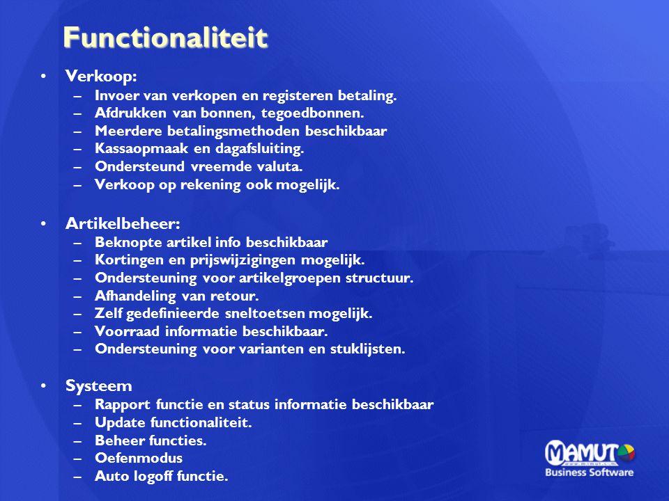 Functionaliteit Verkoop: –Invoer van verkopen en registeren betaling. –Afdrukken van bonnen, tegoedbonnen. –Meerdere betalingsmethoden beschikbaar –Ka