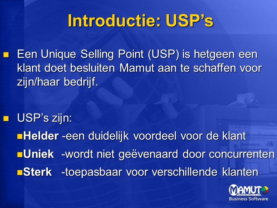 Introductie: USP's Een Unique Selling Point (USP) is hetgeen een klant doet besluiten Mamut aan te schaffen voor zijn/haar bedrijf.