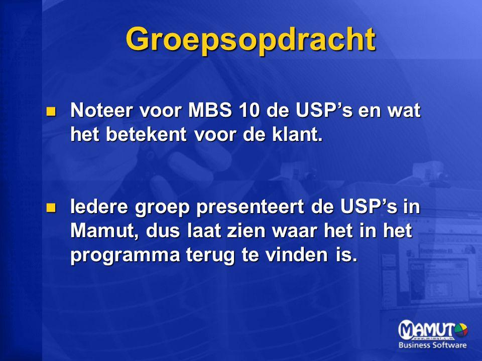 Groepsopdracht Noteer voor MBS 10 de USP's en wat het betekent voor de klant.