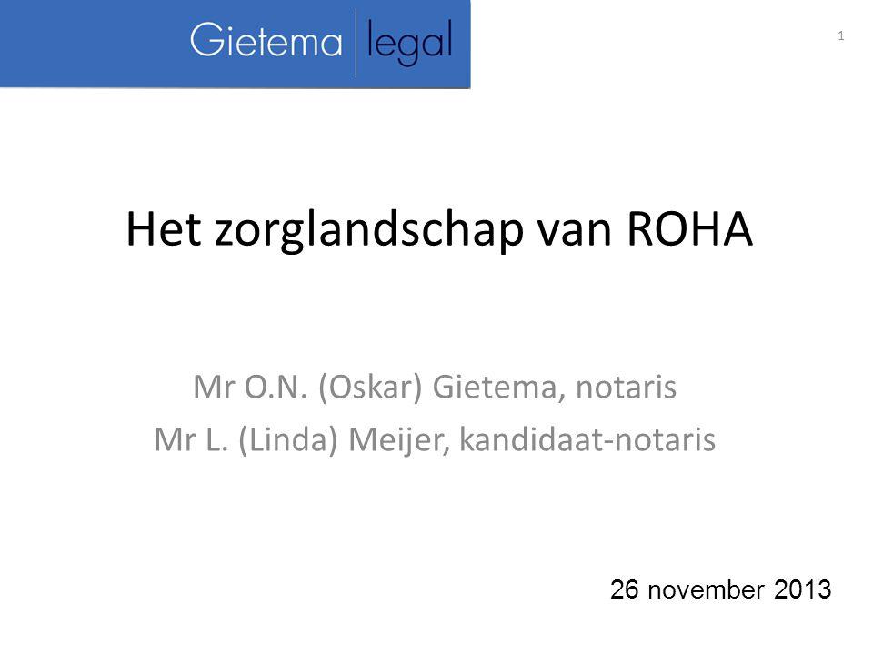 Het zorglandschap van ROHA Mr O.N.(Oskar) Gietema, notaris Mr L.