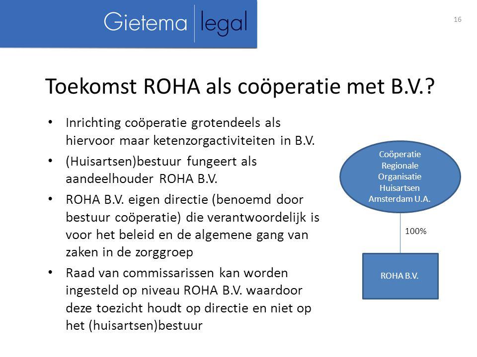 16 Toekomst ROHA als coöperatie met B.V..