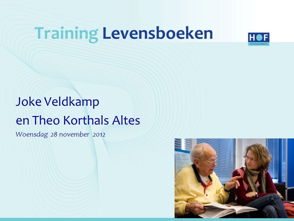 Training Levensboeken Joke Veldkamp en Theo Korthals Altes Woensdag 28 november 2012