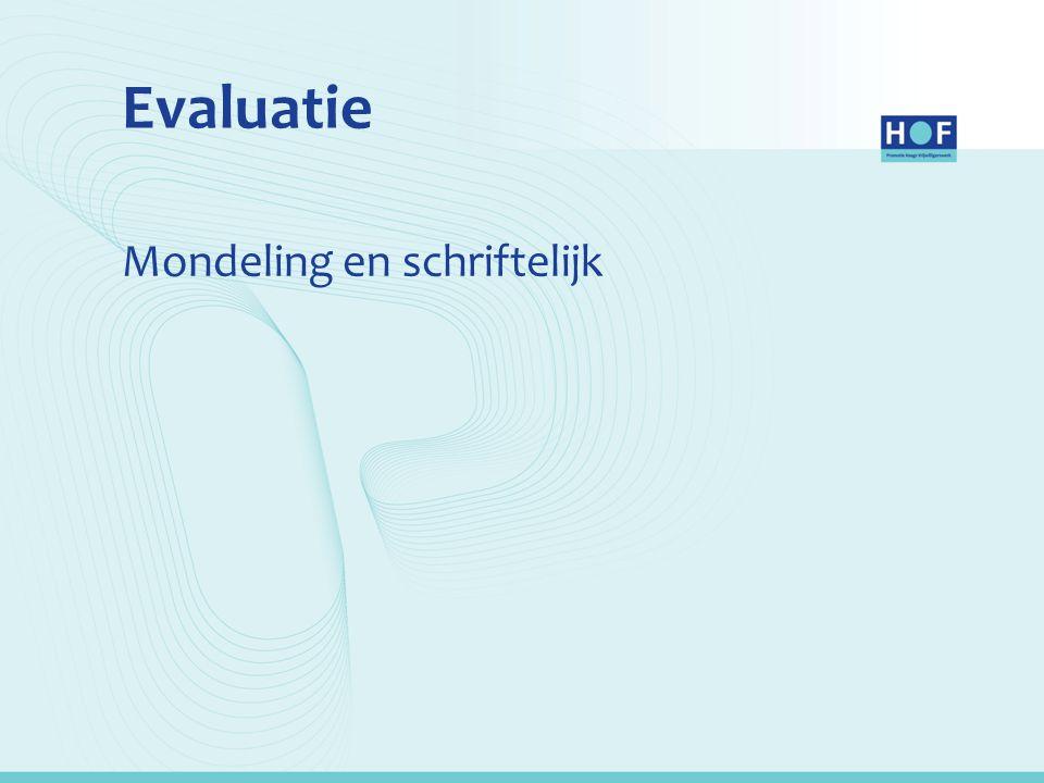 Evaluatie Mondeling en schriftelijk