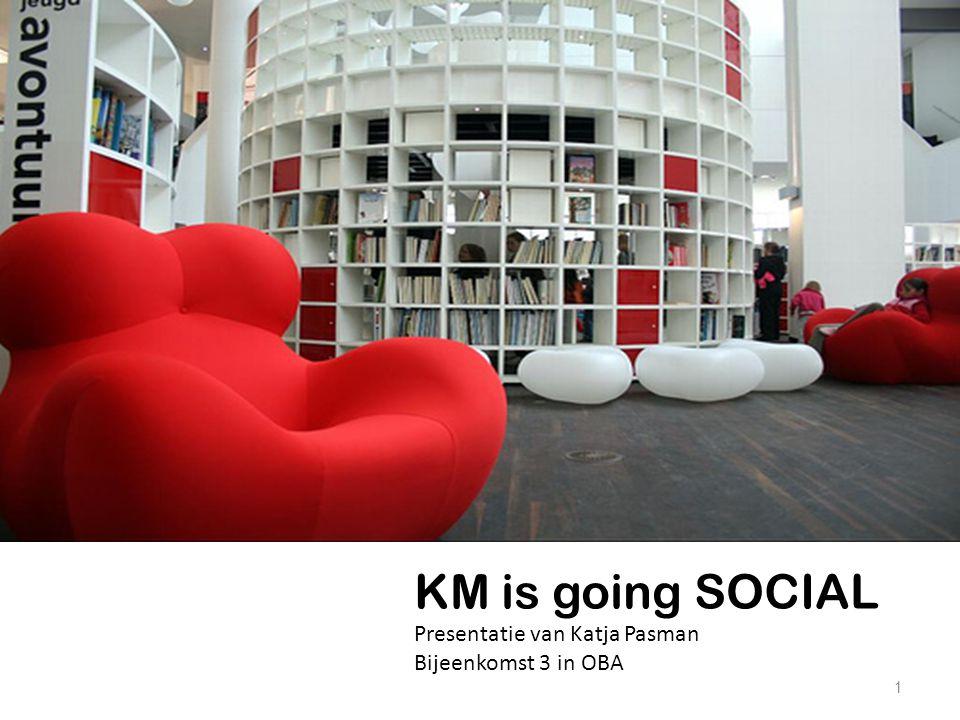 1 KM is going SOCIAL Presentatie van Katja Pasman Bijeenkomst 3 in OBA