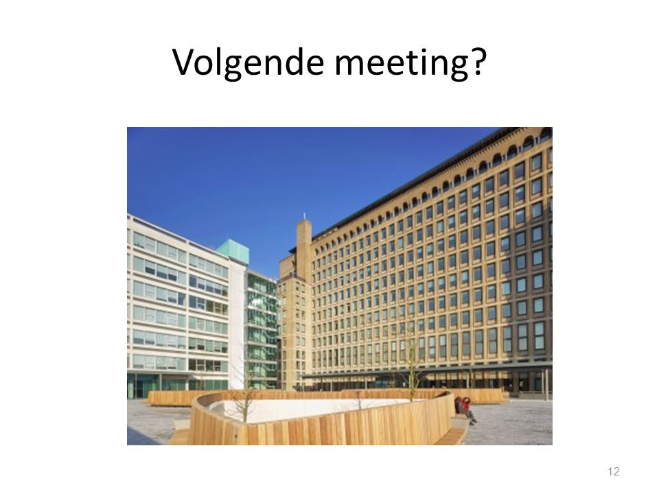 Volgende meeting 12