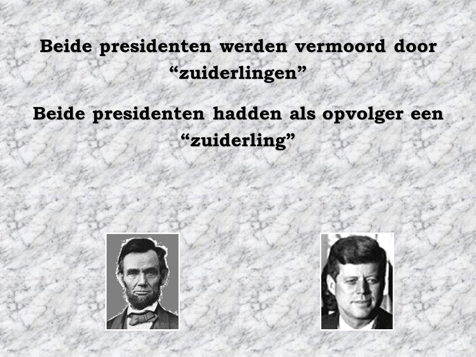 Beide presidenten stierven op een vrijdag. De secretaresse van Lincoln heette Kennedy. De secretaresse van Kennedy heette Lincoln.
