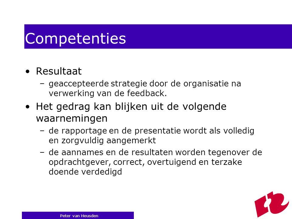 Peter van Heusden Competenties Resultaat –geaccepteerde strategie door de organisatie na verwerking van de feedback.