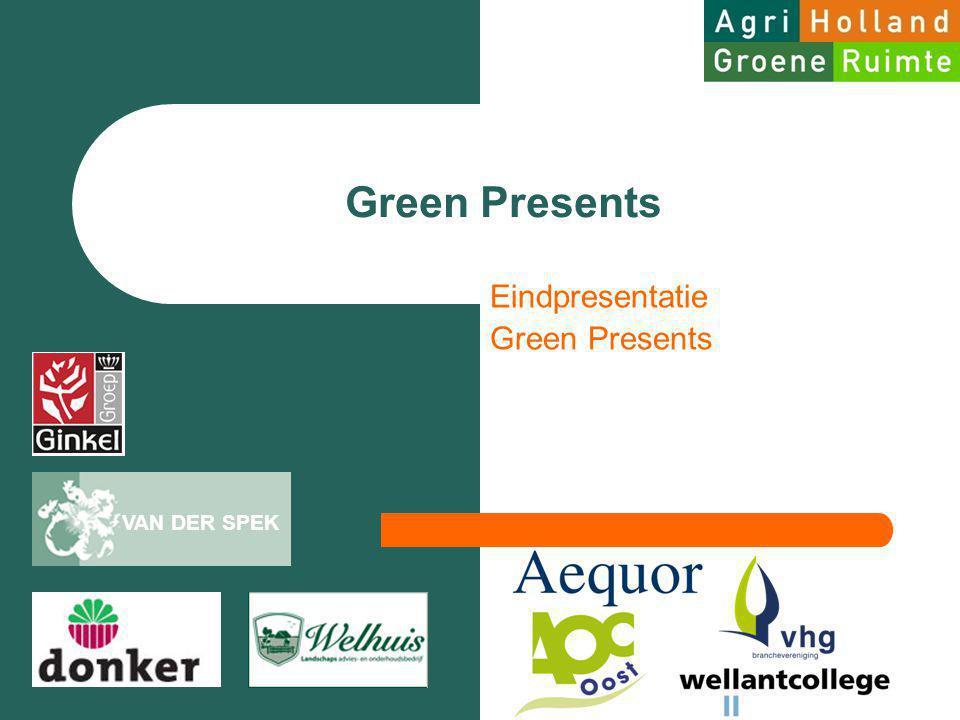 Agenda 11.15 Welkom (AgriHolland) 11.30 Presentatie Jeroen Zijlmans, VHG 12.00 Presentatie Rob Luyk, Binder 12.45 Lunchpauze en wandeling door de tuinen 13.30 Presentatie van de teams 15.45 Verkiezing Beste team, Green Presents Award 16.00 Afronding project met een drankje