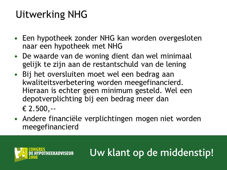 Uitwerking NHG Een hypotheek zonder NHG kan worden overgesloten naar een hypotheek met NHG De waarde van de woning dient dan wel minimaal gelijk te zijn aan de restantschuld van de lening Bij het oversluiten moet wel een bedrag aan kwaliteitsverbetering worden meegefinancierd.