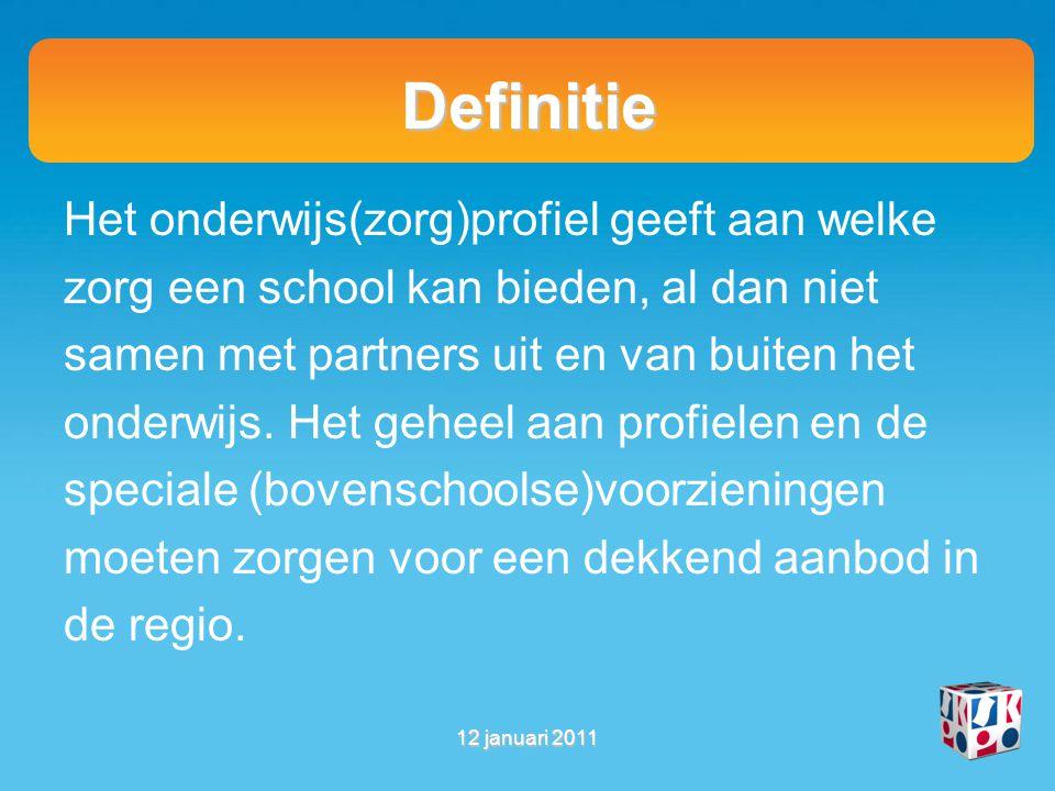 Definitie Het onderwijs(zorg)profiel geeft aan welke zorg een school kan bieden, al dan niet samen met partners uit en van buiten het onderwijs.