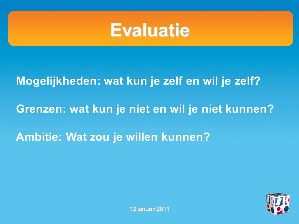 Evaluatie Mogelijkheden: wat kun je zelf en wil je zelf.