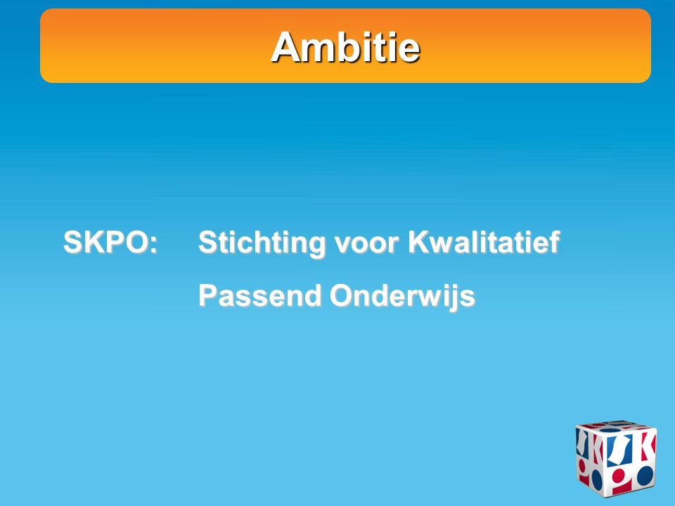 Ambitie SKPO: Stichting voor Kwalitatief Passend Onderwijs
